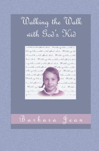 Walking the Walk with God's Kid: Barbara J Carlson