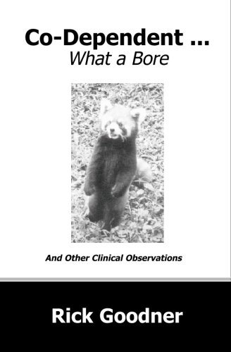 9781591097747: Co-dependent... What a Bore and Other Clinical Observations