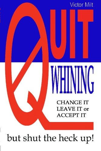 Quit Whining: Milt, Victor
