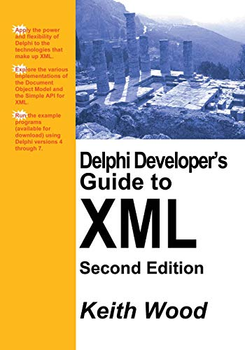 Delphi Developer's Guide to XML, 2nd Edition: Keith Wood