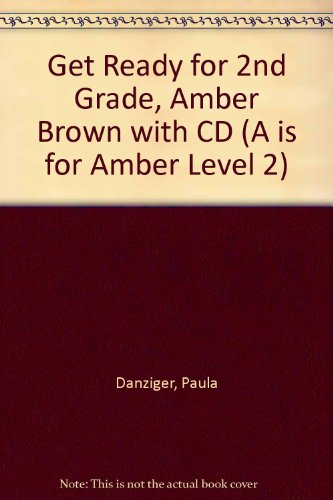Get Ready for Second Grade, Amber Brown Package Edition: Paula Danziger