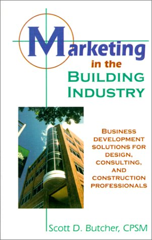 Marketing in the Building Industry: Scott D. Butcher