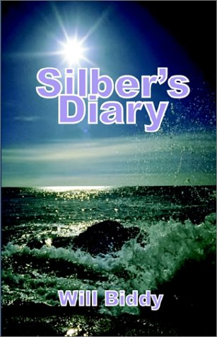 Silber's Diary: The Belated Account of an Old Shipmate: Wil Biddy