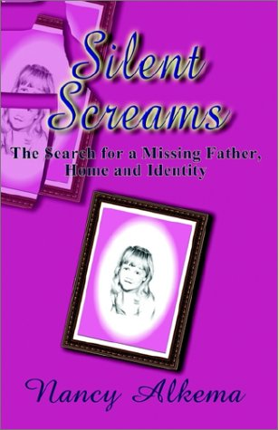 9781591131335: Silent Screams: The Search for a Missing Father, Home, and Identity
