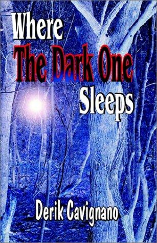 Where the Dark One Sleeps: Cavignano, Derik F.