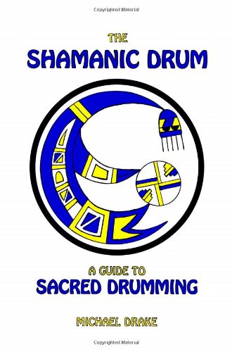 9781591131649: The Shamanic Drum: A Guide to Sacred Drumming