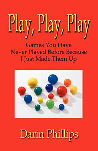 Play, Play, Play 9781591131724 This collection of activities created by one of the world's leading trainers and facilitators is chock full of fun and a few lessons about teamwork and problem solving.
