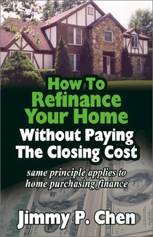 9781591132134: How to Refinance Your Home Without Paying The Closing Cost