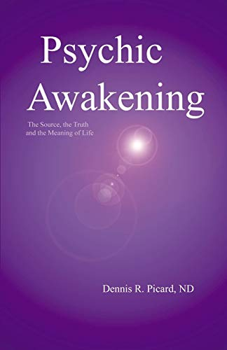 9781591132639: Psychic Awakening: The Source, the Truth and the Meaning of Life