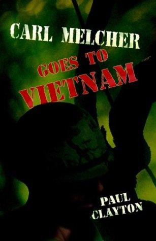 9781591133001: Carl Melcher Goes To Vietnam