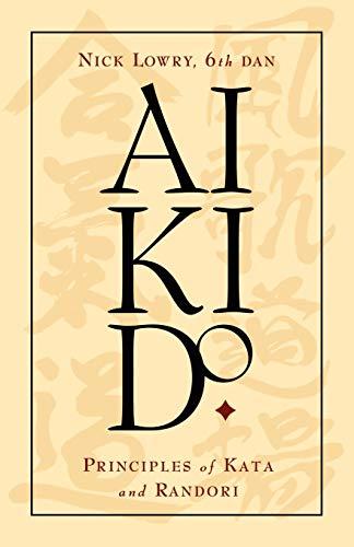 9781591133209: Aikido: Principles of Kata and Randori
