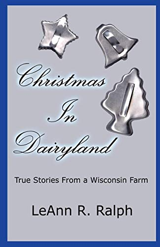 9781591133667: Christmas in Dairyland: True Stories From a Wisconsin Farm