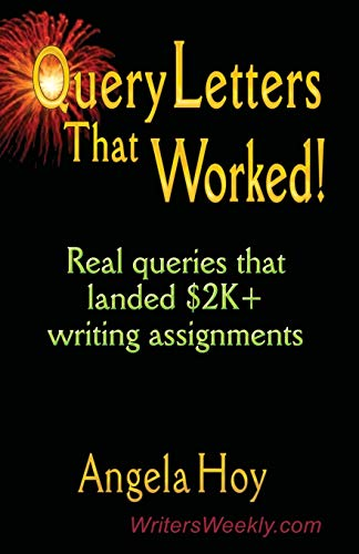 9781591133841: QUERY LETTERS THAT WORKED! Real queries that landed $2K+ writing assignments