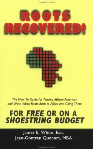 9781591134657: Roots Recovered!: The How to Guide for Tracing African-American and West Indian Roots Back to Africa and Going There for Free or on a Shoestring Budget