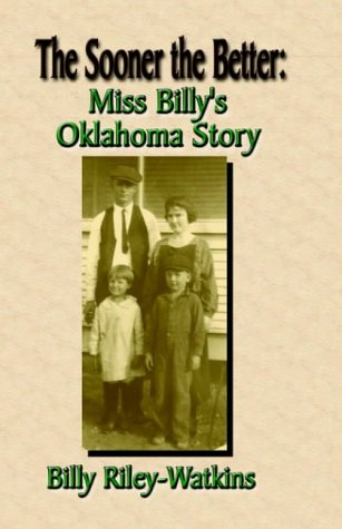 9781591134992: The Sooner The Better: Miss Billy's Oklahoma Story