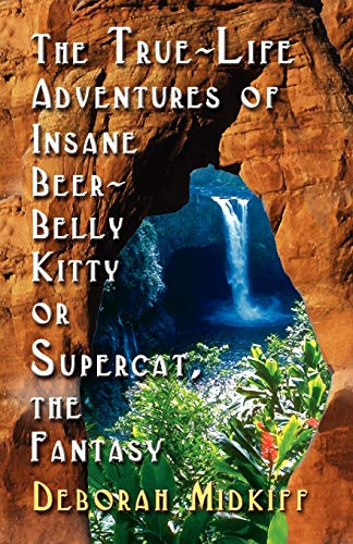 9781591135142: The True-Life Adventures of Insane Beer-Belly Kitty or Supercat the Fantasy