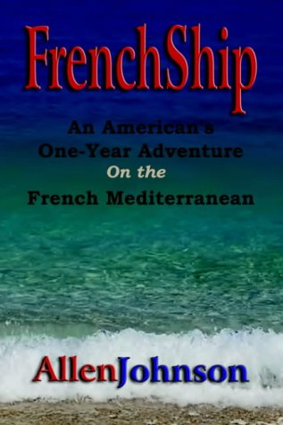 9781591135265: FrenchShip: An American's One-Year Adventure on the French Mediterranean