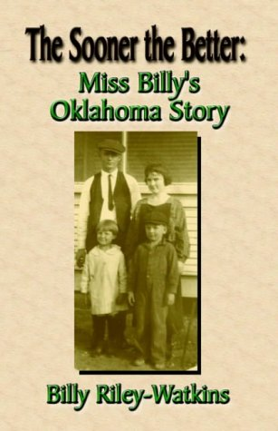 The Sooner the Better: Miss Billy's Oklahoma: Riley-Watkins, Billy