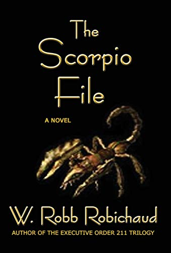 The Scorpio File: A Novel: W. Robb Robichaud