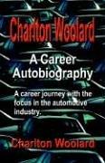 9781591136873: Charlton Woolard: A Career Autobiography