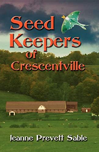 Seed Keepers of Crescentville: Sable, Jeanne Prevett