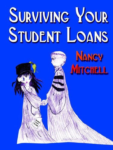 Surviving Your Student Loans (159113837X) by Nancy Mitchell