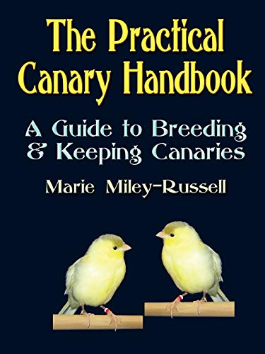 9781591138518: The Practical Canary Handbook: A Guide to Breeding & Keeping Canaries