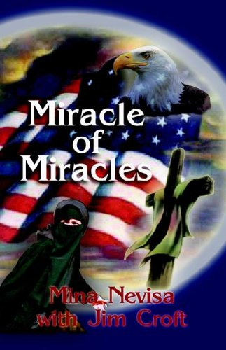 9781591138785: Miracle of Miracles: A Muslim Woman's Conversion to Christ And Flight from the Perils of Islam