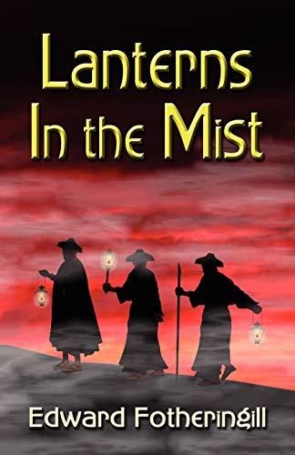 Lanterns In The Mist: Fotheringill, Edward