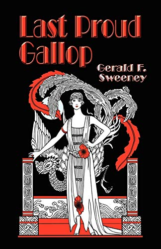 9781591138877: LAST PROUD GALLOP