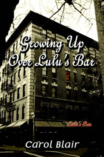 GROWING UP OVER LULU'S BAR: Blair, Carol
