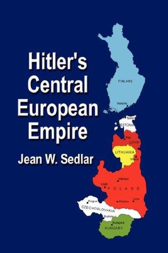 9781591139102: HITLER'S CENTRAL EUROPEAN EMPIRE 1938-1945