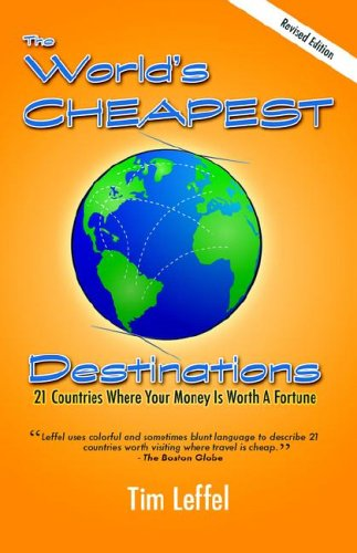 9781591139362: The World's Cheapest Destinations: 21 Countries Where Your Money Is Worth a Fortune, Second Edition