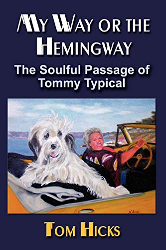 9781591139744: My Way or the Hemingway: The Soulful Passage of Tommy Typical