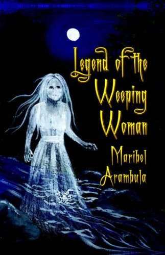 9781591139898: Legend of the Weeping Woman