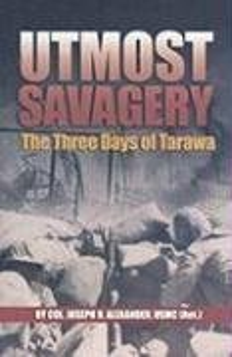 9781591140030: Utmost Savagery: The Three Days of Tarawa