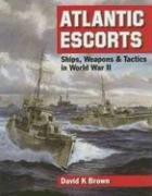 9781591140122: Atlantic Escorts: Ships, Weapons and Tactics in World War II