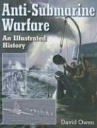 9781591140146: Anti-Submarine Warfare: An Illustrated History