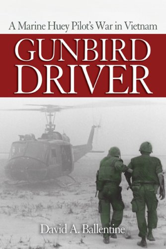 9781591140191: Gunbird Driver: A Marine Huey Pilot's War in Vietnam