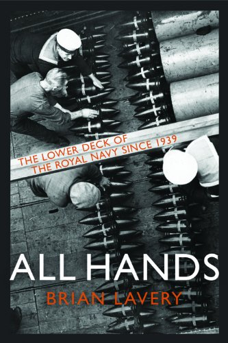 9781591140351: All Hands: The Lower Deck of the Royal Navy Since 1939 to the Present Day