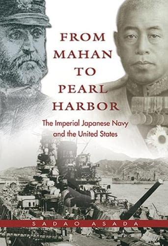 9781591140375: From Mahan to Pearl Harbor: The Imperial Japanese Navy and the United States