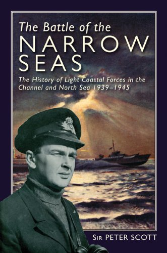 9781591140412: The Battle of the Narrow Seas: The History of the Light Coastal Forces in the Channel & North Sea, 1939-1945
