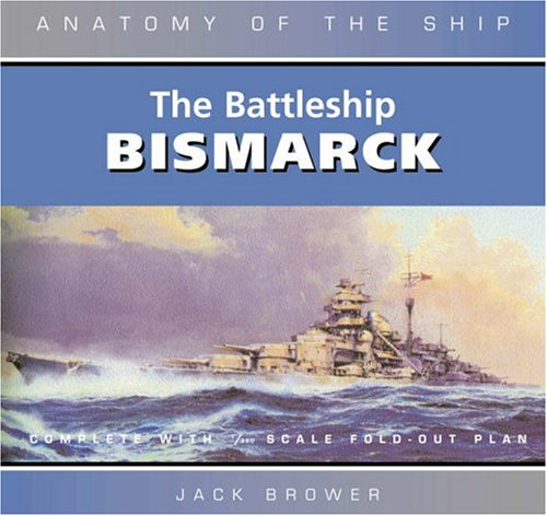 9781591140504: The Battleship Bismarck: Anatomy of the Ship