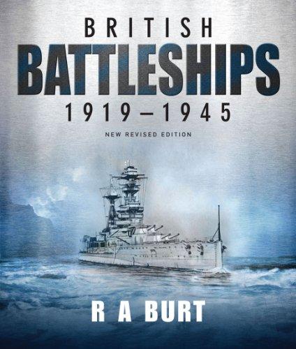 British Battleships 1919-1945: New Revised Edition: Burt, R A.