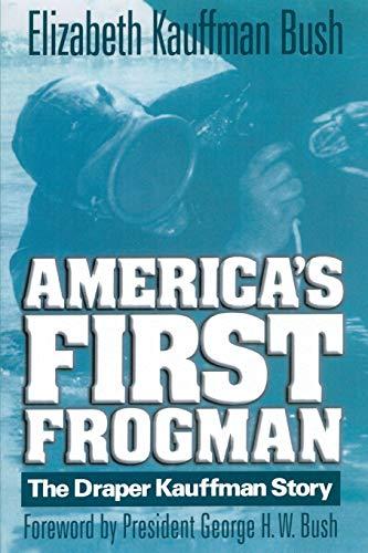 9781591140696: America's First Frogman: The Draper Kauffman Story