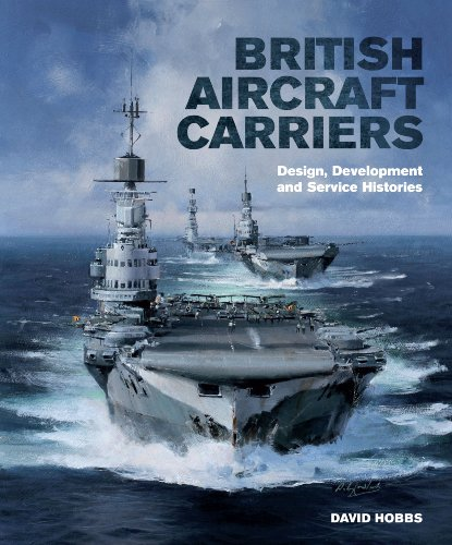 9781591140740: British Aircraft Carriers: Design, Development and Service Histories