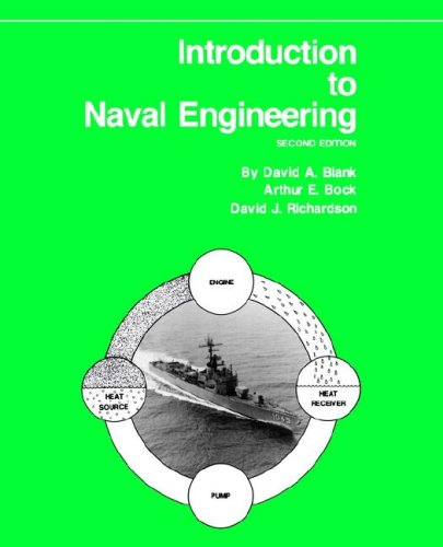 Introduction to Naval Engineering, 2nd Edition (1591140773) by David A. Blank; Arthur E. Bock; David J. Richardson