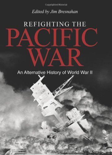 Refighting the Pacific War: An Alternative History of World War II