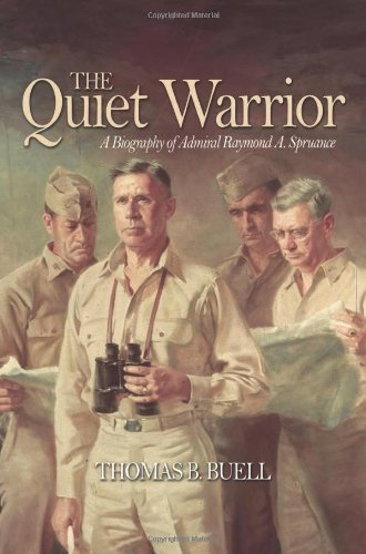 9781591140856: The Quiet Warrior: A Biography of Admiral Raymond A. Spruance (Classics of Naval Literature)
