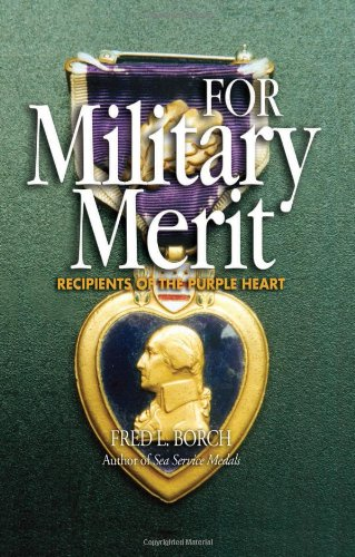 9781591140863: For Military Merit: Recipients of the Purple Heart